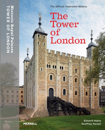The Tower of London: The Official Illustrated History: The Official Illustrated Guide (Official Illusrtated History) par Edward Impey, Geoffrey Parnell