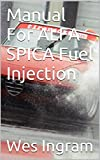 Manual For ALFA SPICA Fuel Injection (English Edition)