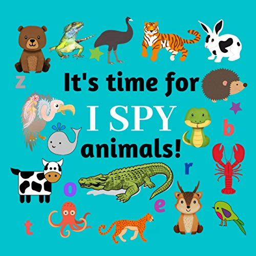 It's Time For I Spy Animals!: A Fun Animal Picture Guessing Book For Kids Ages 2 to 5 Years Old (English Edition)