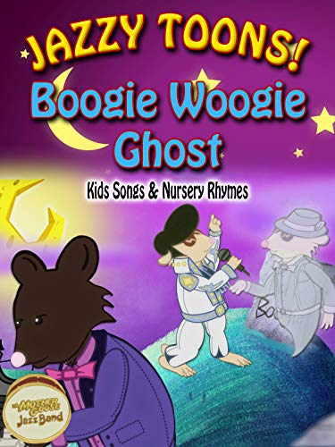 Jazzy Toons! - Boogie Woogie Ghost - Kids Songs & Nursery Rhymes [OV] (Le Boogie Halloween)