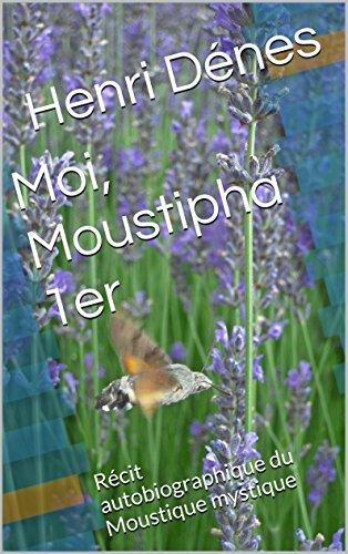 moi-moustipha-1er-recit-autobiographique-du-moustique-mystique