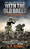 By E.B. Sledge: With the Old Breed: At Peleliu and Okinawa