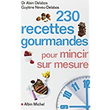 230 recettes gourmandes pour mincir sur mesure