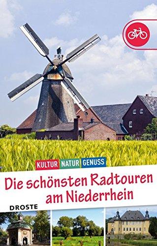 Preisvergleich Produktbild Die schönsten Radtouren am Niederrhein: Kultur, Natur, Genuss