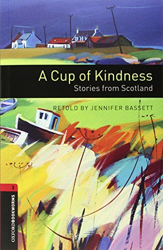Oxford Bookworms Library: Oxford Bookworms 3. A Cup of Kindness. Stories from Scotland CD Pack