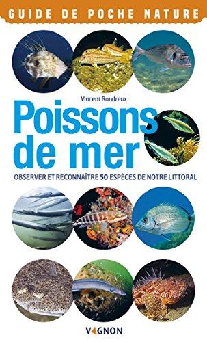 Poissons de mer - Observer et reconnatre 50 espces de notre littoral
