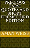 Precious Farsi Quotes and short PoemsThird Edition  (English Edition)