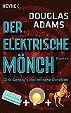 Der Elektrische Mönch: Dirk Gently's Holistische Detektei Roman (Die Dirk-Gently-Serie 1)