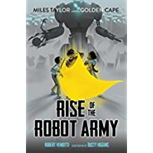 Rise of the Robot Army (Miles Taylor and the Golden Cape Book 2) (English Edition)