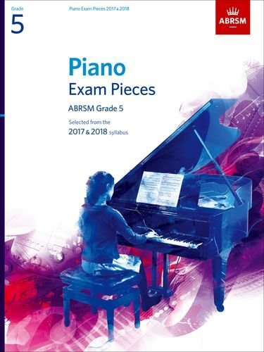 piano-exam-pieces-2017-2018-abrsm-grade-5-selected-from-the-2017-2018-syllabus-abrsm-exam-pieces