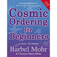 Cosmic Ordering For Beginners: Everything You Need To Know To Make It Work For You