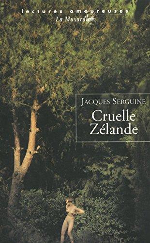 Cruelle Zélande par Serguine Jacques