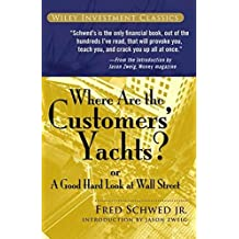 Where Are the Customers' Yachts? or A Good Hard Look at Wall Street (Wiley Investment Classic Series)