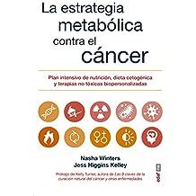 La Estrategia Metabolica Frente Al Cancer (Plus Vitae)