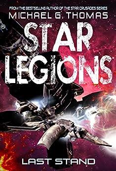 Last Stand (Star Legions Book 4) by [Thomas, Michael G.]