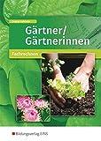 Gärtner/Gärtnerinnen: Fachrechnen: Schülerband - Maren Deistler, Hubert Rohrhofer