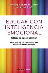 Educar con inteligencia emocional par Steven E./Friedl Elias Maurice J./Tobias