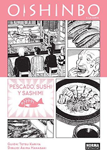 Oishinbo a la Carte 4. Pescado, sushi y sashimi por Akira Hanasaki Tetsu Kariya