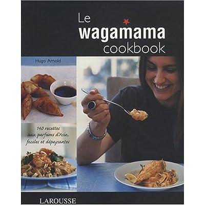 Le Wagamama Cookbook