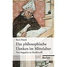 Das philosophische Denken im Mittelalter: Von Augustin zu Machiavelli
