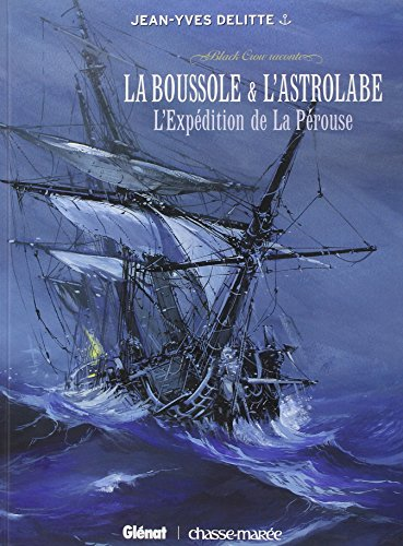 Black Crow raconte - Tome 02 : La Boussole et l'Astrolabe - L'Expedition de la Perouse