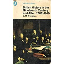British History in the Nineteenth Century And After(1782-1919) (Pelican)