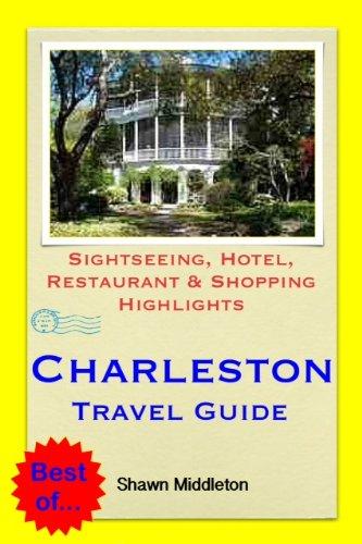 Charleston, South Carolina (USA) Travel Guide - Sightseeing, Hotel, Restaurant & Shopping Highlights (Illustrated) (English Edition)