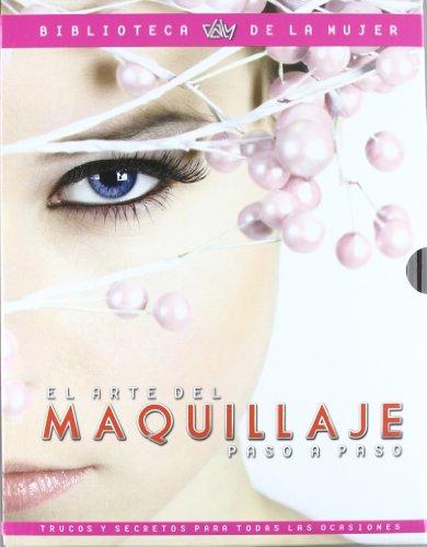 Arte del maquillaje: paso a paso: 3 (Biblioteca de la mujer)
