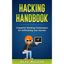 Hacking Handbook: Computer Hacking Techniques for Infiltrating Any System (Social Engineering Series)