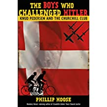 The Boys Who Challenged Hitler: Knud Pedersen and the Churchill Club (Bccb Blue Ribbon Nonfiction Book Award (Awards)) (English Edition)