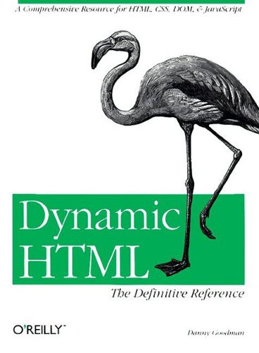 Dynamic HTML : The Definitive Reference  (en anglais) par Goodman