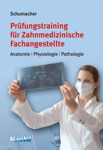 Prüfungstraining für Zahnmedizinische Fachangestellte: Anatomie - Physiologie - Pathologie