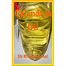 Calendula Oil (How To Make Natural Skin Care Products Series Book 29) (English Edition)