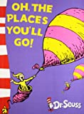 Oh, the Places You'Ll Go! (Yellow Back Book)