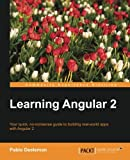 Your quick, no-nonsense guide to building real-world apps with Angular 2  About This Book  * The first and best overview of Angular 2 on the market-this guide gathers together everything there is to know about Angular 2 and groups it into intuitive s...