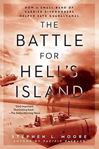Battle for Hell's Island, The : How a Small Band of Carrier Dive-Bombers Helped Save Guadalcanal