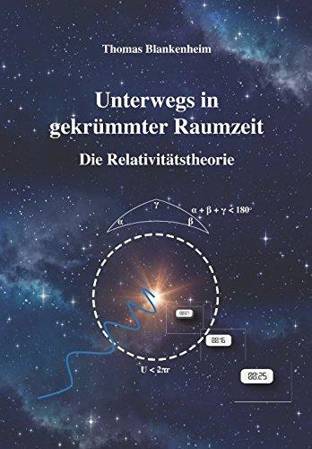 Unterwegs in gekrümmter Raumzeit: Die Relativitätstheorie