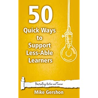 50 Quick Ways to Support Less-Able Learners (Quick 50 Teaching Series Book 19)