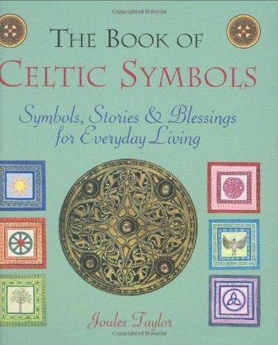 The Book of Celtic Symbols: Their Secrets and Myths Revealed by Joules Taylor (2008-01-07)