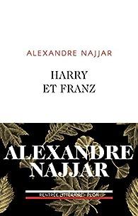 Harry et Franz par Alexandre Najjar