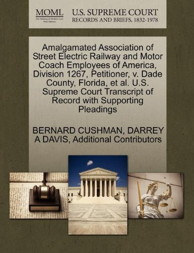 Amalgamated Association of Street Electric Railway and Motor Coach Employees of America, Division 1267, Petitioner, V. Dade County, Florida, et al. U (Cushman Motor)