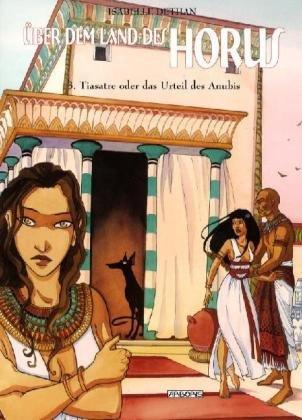 Über dem Land des Horus 3: Tiasatre oder das Urteil des Anubis