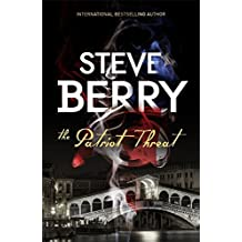 The Patriot Threat: Book 10 (Cotton Malone) by Steve Berry (2015-04-09)