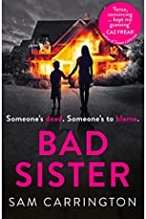 Bad Sister: 'Tense, convincing… kept me guessing' Caz Frear, bestselling author of Sweet Little Lies Paperback