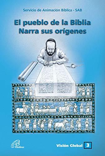 El pueblo de la Bíblia narra su orígenes (Visión Global nº 3)