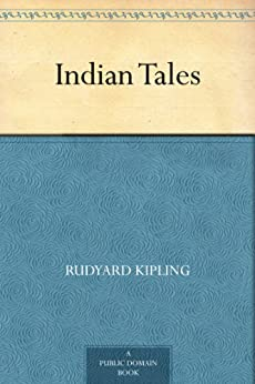 Indian Tales by [Kipling, Rudyard]