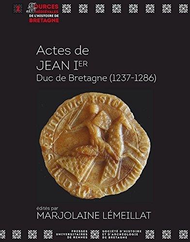 Actes de Jean Ier, Duc de Bretagne (1237-1286)