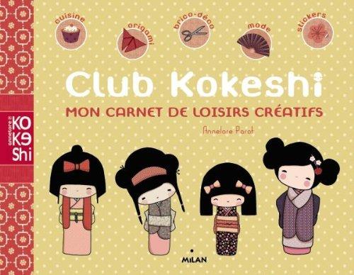 Club Kokeshi: Mon carnet de loisirs créatifs