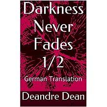 Darkness Never Fades 1/2: German Translation
