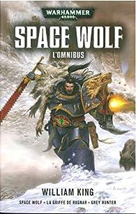 Space Wolves - Ragnar Crinière Noire - Intégrale par William King